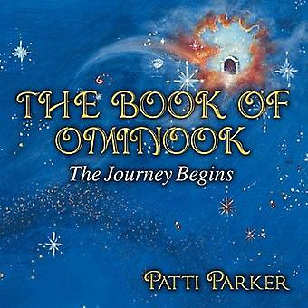 Book of Ominook - The Journey Begins by Patti Parker - 9781936587988 B