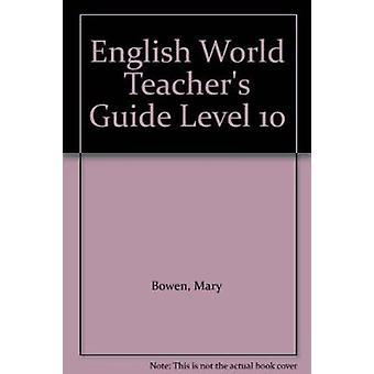 Engelska World Teacher's Guide nivå 10 av Mary Bowen - Liz Hocking-