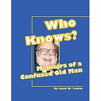 Vem vet?: memoarer av en förvirrad gammal man