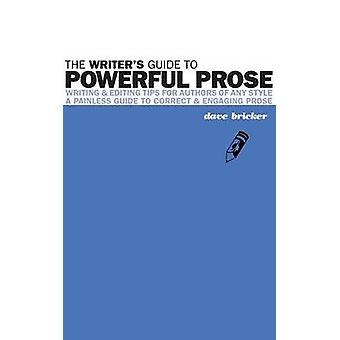 The Writers Guide to Powerful Prose by Bricker & David Emery