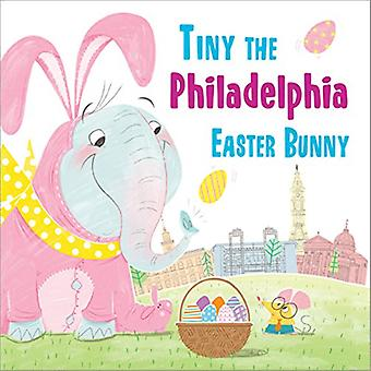 Tiny the Philadelphia Easter Bunny by Eric James - 9781492659587 Book