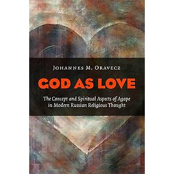 God as Love - The Concept and Spiritual Aspects of Agape in Modern Rus