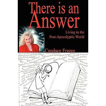 There is an Answer Living in the PostApocalyptic World by Frazee & Candace