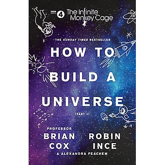 Infinite Monkey Cage  How to Build a Universe by Prof Brian Cox