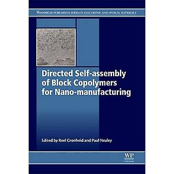 Directed Selfassembly of Block Copolymers for Nanomanufac by Roel Gronheid