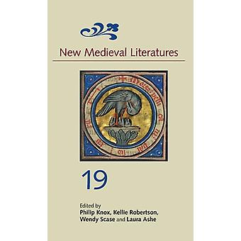 New Medieval Literatures 19 by Knox & Philip