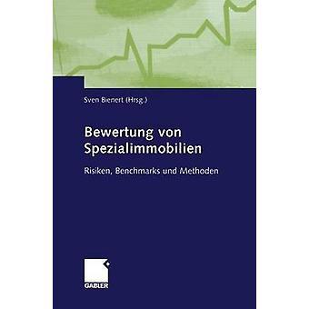 Bewertung von Spezialimmobilien Risiken riktmärken und methoden av redigerad av Sven Bienert