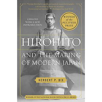 Hirohito and the Making of Modern Japan by Herbert Bix