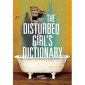 The Disturbed Girl's Dictionary by Nonieqa Ramos - 9781512439762 Book