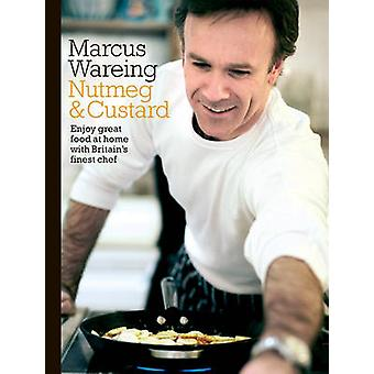Nutmeg and Custard by Marcus Wareing