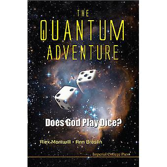 The Quantum Adventure Does God Play Dice by Montwill & Alex