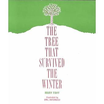 The Tree That Survived the Winter by Mary Fahy