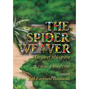 The Spider Weaver A Legend of Kente Cloth by Musgrove & Margaret