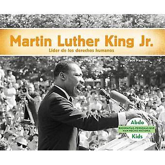 Martin Luther King - Jr. - Lider de los Derechos Humanos by Grace Hans