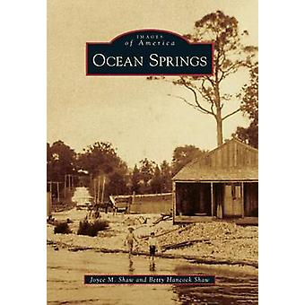 Ocean Springs by Joyce M Shaw - 9780738594200 Book