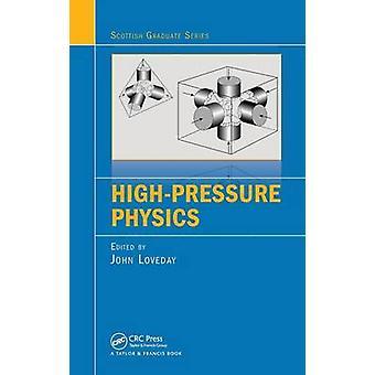 HighPressure Physics by Loveday & John