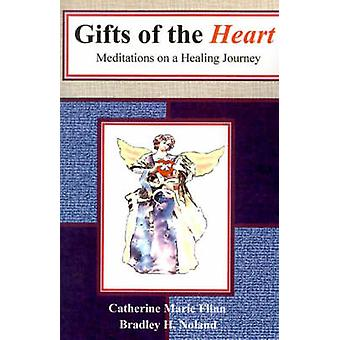 Gifts of the Heart Meditations on a Healing Journey by Flinn & Catherine Marie