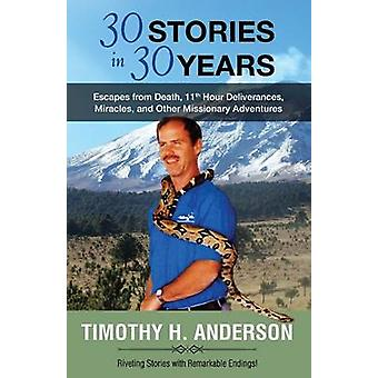 30 Stories in 30 years by Anderson & Timothy H.