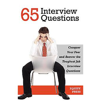 65 Interview Questions Conquer Your Fear and Answer the Toughest Job Interview Questions by Cook & Kendall