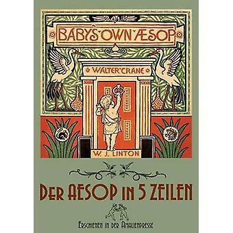 The Babys Own Aesop  Der Aesop in fnf Zeilen by Polentz & Wolfgang von
