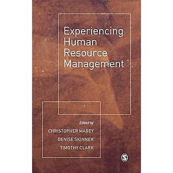 Experiencing Human Resource Management by Mabey & Christopher