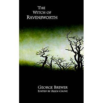 The Witch of Ravensworth by Brewer & George