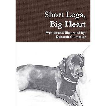 Short Legs Big Heart by Gillmaster & Deborah