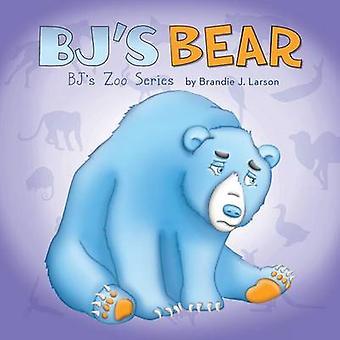 BJs Bear BJs Zoo Series by Larson & Brandie J.