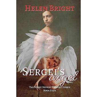 Sergeis Angel The Night Movers Vampire Series Book Four by Bright & Helen