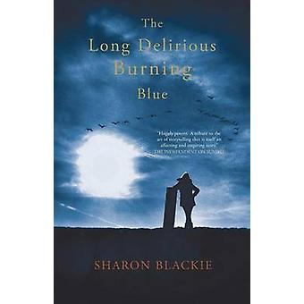 The Long Delirious Burning Blue by Blackie & Sharon