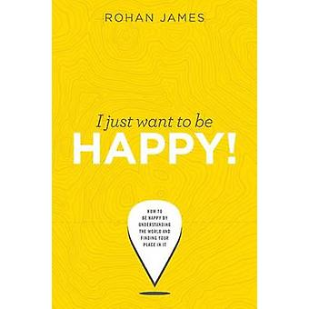 I Just Want To Be Happy by James & Rohan