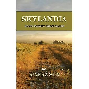 Skylandia Farm Poetry from Maine by Sun & Rivera