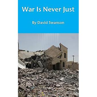 War Is Never Just by Swanson & David CN