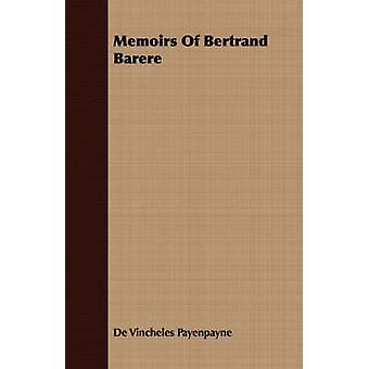 Memoirs Of Bertrand Barere by Payenpayne & De Vincheles