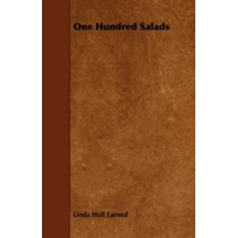 One Hundred Salads by Larned & Linda Hull