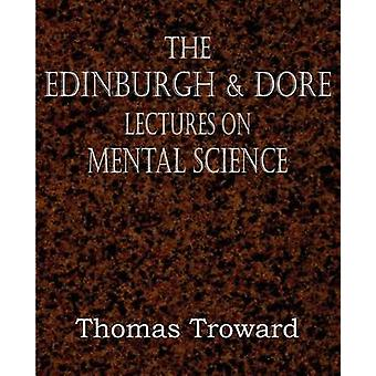 The Edinburgh  Dore Lectures on Mental Science by Troward & Thomas