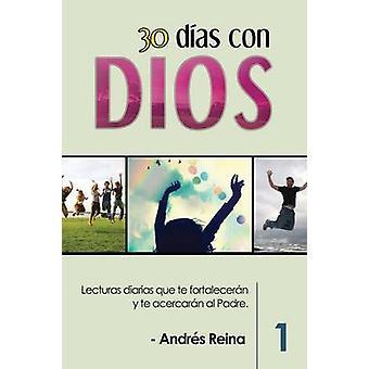 30 Das con Dios Lecturas diarias que te fortalecern y te acercarn al Padre by Reina & Andrs