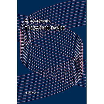 The Sacred Dance by Oesterley & W. O. E.