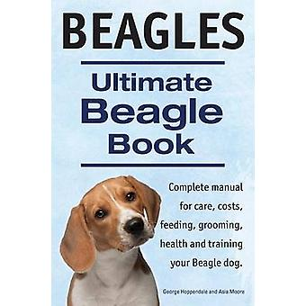 Beagles. Ultimate Beagle Book.  Beagle complete manual for care costs feeding grooming health and training. by Hoppendale & George