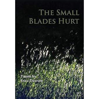 The Small Blades Hurt by Dawson & Erica