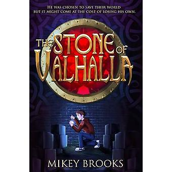 The Stone of Valhalla by Brooks & Mikey