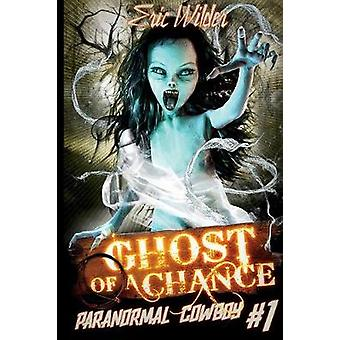 Ghost of a Chance by Wilder & Eric