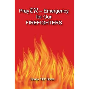 PrayER Emergency for Our Firefighters by Drake & Donna DD