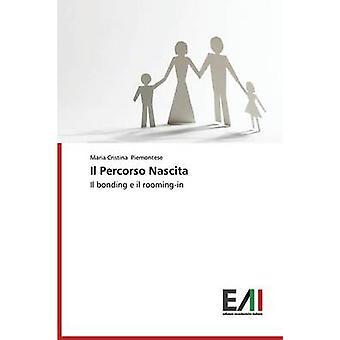 Il Percorso Nascita by Piemontese Maria Cristina