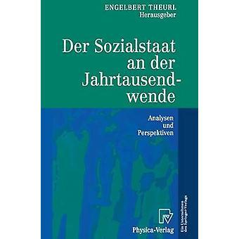Der Sozialstaat an der Jahrtausendwende  Analysen und Perspektiven by Theurl & Engelbert