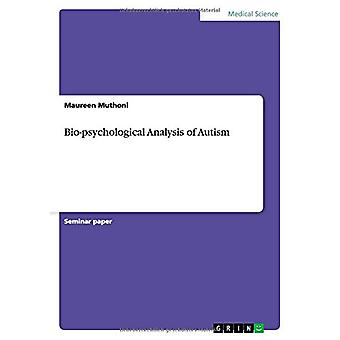 Bio-psychological Analysis of Autism by Maureen Muthoni - 97836569350