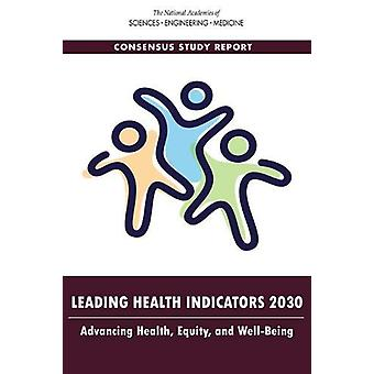Leading Health Indicators 2030 - Advancing Health - Equity - and Well-