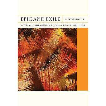 Epic and Exile - Novels of the Popular German Front - 1933-1945  by Hu