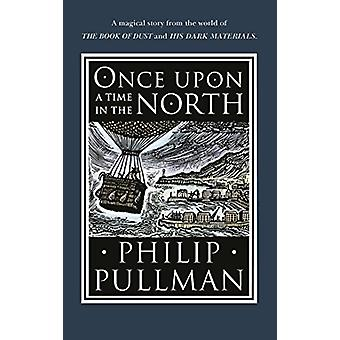Once Upon a Time in the North by Philip Pullman - 9780857535665 Book
