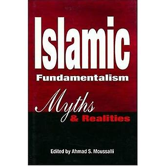 Islamic Fundamentalism - Myths and Realities by Ahmad S. Moussalli - 9